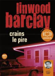 Crains le pire (2e édition)  - Linwood Barclay