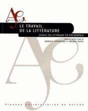 Travail de la littérature ; usages du littéraire en philosophie - Couverture - Format classique