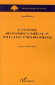 L'influence des guerres de libération sur la révolution des oeillets - Couverture - Format classique