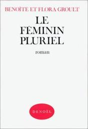 Le feminin pluriel - Couverture - Format classique