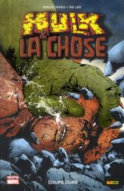 Hulk T.5 ; Hulk et la Chose ; coups durs  - Bruce Jones - Jae Lee