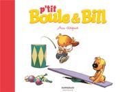 P'tit Boule et Bill t.6 ; au cirque – Gillot, Laurence; Munuera, Jose-Luis