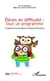 Eleves en difficulte: tout un programme ; programme personnalise de reussite educative