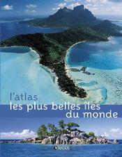 L'Atlas Les Plus Belles Iles Du Monde - Couverture - Format classique
