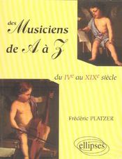 Des Musiciens De A A Z Du Ive Au Xixe Siecle - Intérieur - Format classique