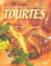 Croute Doree Et Coeur Tendre ; Tourtes - Intérieur - Format classique