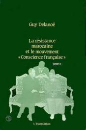 La résistance marocaine et le mouvement « conscience française » t.2 - Couverture - Format classique