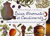 Épices, aromates et condiments ; petites recettes d'assaisonnements parfumés - Intérieur - Format classique