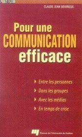 Pour une communication efficace. entre les personnes, dans les groupes, avec les médias, en temps d - Intérieur - Format classique