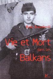 Vie et mort dans les balkans ; la saga d'une famille de montenegro - Intérieur - Format classique