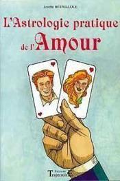 Astrologie Pratique De L'Amour - Couverture - Format classique