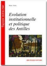 Évolution institutionnelle et politique des Antilles - Couverture - Format classique