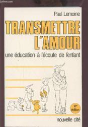 Transmettre L'Amour Code Renvoi Vers S353411 - Couverture - Format classique