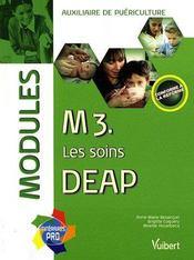 M3 ; les soins deap ; modules – Anne-Marie Besancon, Anne-Marie Besancon, Brigitte Coquery, Mireille Houelbecq,