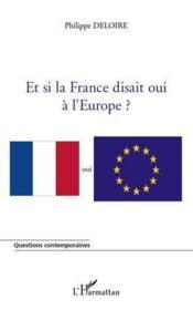 Et si la France disait oui a l'Europe ?