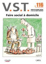 Revue Vst N.116 ; Faire Social A Domicile - Couverture - Format classique