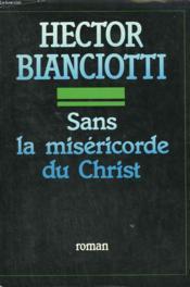 Sans La Misericorde Du Christ. - Couverture - Format classique