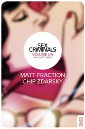 Sex criminals t.1 ; un coup tordu  - Matt Fraction - Chip Zdarsky