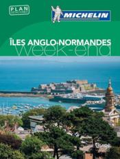 LE GUIDE VERT ; WEEK-END ; îles Anglo-Normandes  - Collectif Michelin