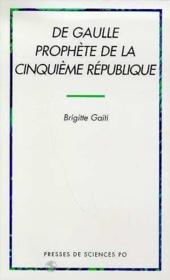 De Gaulle Prophete De La Cinquieme Republique - Couverture - Format classique