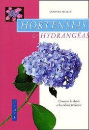 Hortensias & hydrangéas; comment les cultiver facilement - Couverture - Format classique