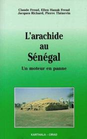 L'Arachide Au Senegal. Un Moteur En Panne - Couverture - Format classique