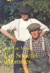 Les Societes D'Hommes. Histoire D'Une Sociabilite Du 18e Siecle A Nos Jours, Anjou, Maine, Touraine - Couverture - Format classique