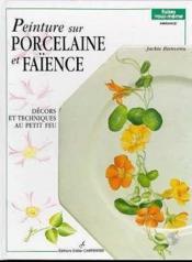 Peinture sur porcelaine et faïence t.1 ; décors et techniques au petit feu - Couverture - Format classique