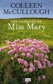 Les caprices de miss Mary  - Colleen Mccullough