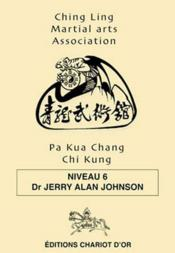 Vente  Pa kua chang chi kung niveau 6  - Johnson Dr. Jerry Al - Jerry Alan Johnson