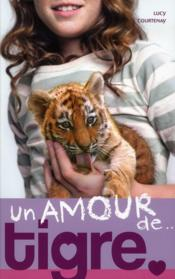 Un amour de... t.1 ; un amour de tigre - Couverture - Format classique