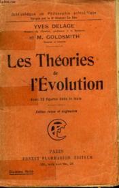 Les Theories De L'Evolution. Collection : Bibliotheque De Philosophie Scientifique. - Couverture - Format classique