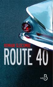 Route 40  - Romain Slocombe