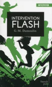 Vente livre :  Intervention flash  - Morris-Dumoulin G. - Gilles Morris-Dumoulin