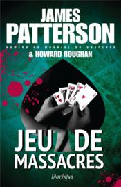 Vente livre :  Jeu de massacres  - Howard Roughan - James Patterson