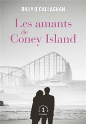 Vente livre :  Les amants de Coney Island ; roman  - Billy O'Callaghan