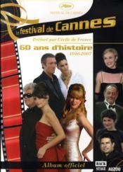 Le festival de cannes ; 60 ans d'histoire - Couverture - Format classique