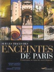 Sur les traces des enceintes de Paris ; promenades au long des murs disparus - Intérieur - Format classique