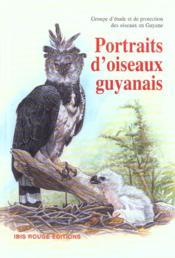 Portraits d'oiseaux guyanais - Couverture - Format classique