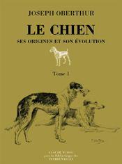 Le chien, ses origines et son évolution t.2 - Couverture - Format classique
