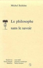 Le Philosophe Sans Le Savoir - Couverture - Format classique