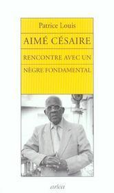 Aimé Césaire ; rencontre avec un nègre fondamental - Intérieur - Format classique