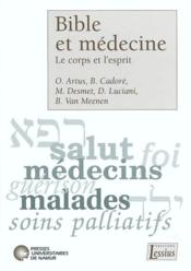 Bible et médecine ; le corps et l'esprit - Couverture - Format classique