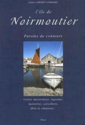 L'île de Noirmoutier ; paroles de conteurs - Couverture - Format classique