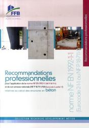 Recommandations professionnelles pour l'application de la norme nf re 1992-1-1 et de son annexe nat - Intérieur - Format classique