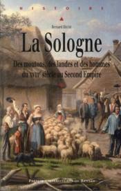La Sologne ; des moutons, des landes et des hommes du XVIIIe siècle au Second Empire - Couverture - Format classique