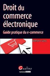 Droit du commerce électronique ; guide pratique du e-commerce - Couverture - Format classique