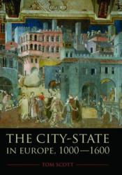 Vente livre :  THE CITY-STATE IN EUROPE, 1000-1600  - Tom Scott