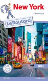 Vente livre :  Guide du Routard ; New York (édition 2016)  - Collectif Hachette