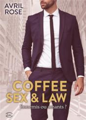 Vente livre :  Coffee, sex & law  - Avril Rose